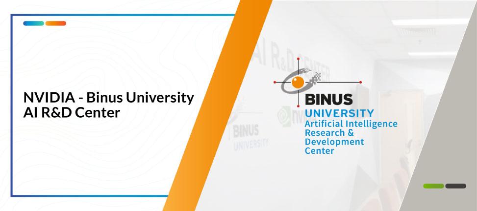 NVIDIA – Binus University AI R&D Center