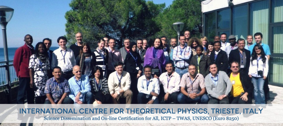 International Centre for Theoretical Physics, Trieste, Italy 2013